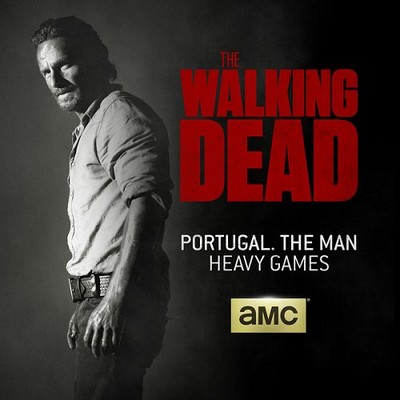 """Portugal. The Man – Heavy Games (From """"The Walking Dead"""")"""