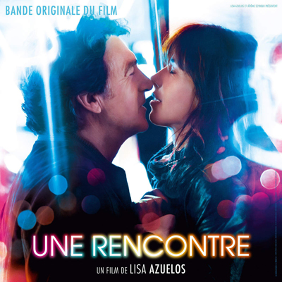 一次邂逅 Une rencontre (Original Motion Picture Soundtrack)