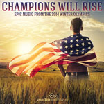 Champions Will Rise Epic Music from the 2014 Winter Olympics