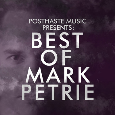 PostHaste Music - Best of Mark Petrie (2014) [FLAC]