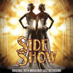 SIDE SHOW百老汇音乐剧(ORIGINAL 2014 BROADWAY CAST RECORDING)